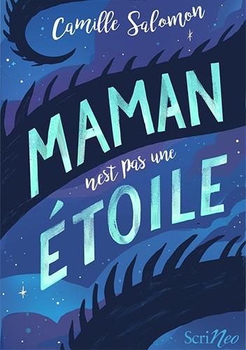couverture du roman maman n'est pas une étoile - éditions Scrineo